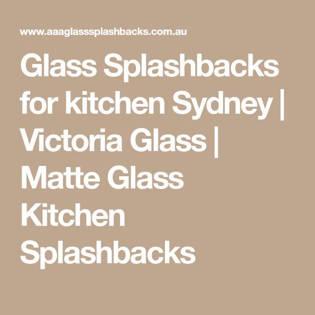 Glass Splashbacks for kitchen Sydney | Victoria Glass | Matte Glass Kitchen Splashbacks