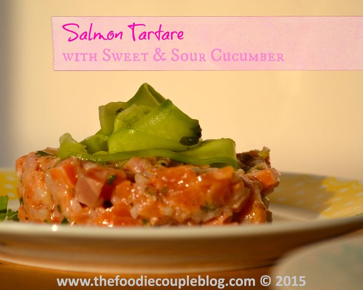 Salmon Tartre with Sweet & Sour Cucumber