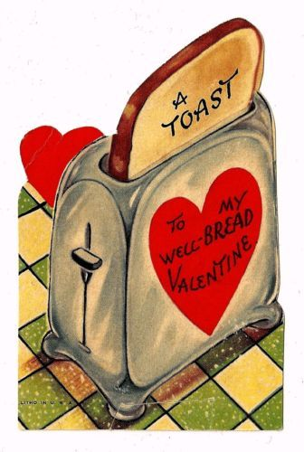 KITCHEN TOASTER HAS A TOAST FOR A WELL BREAD VALENTINE / VINTAGE VALENTINE CARD