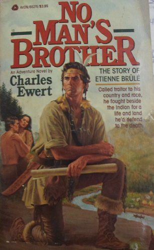 No Man's Brother (The Story Etienne Brule) by Charles Ewert http://www.amazon.com/dp/0380862158/ref=cm_sw_r_pi_dp_-FP0vb02B2RJX