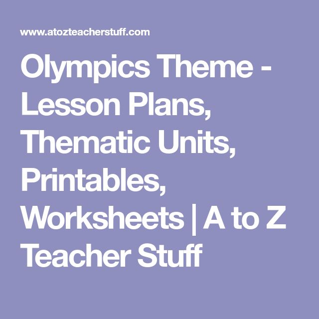 Olympics Theme - Lesson Plans, Thematic Units, Printables, Worksheets | A to Z Teacher Stuff