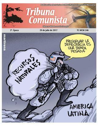 Tribuna Comunista Núm. 246  Publicación electrónica del Movimiento Comunista Mexicano.