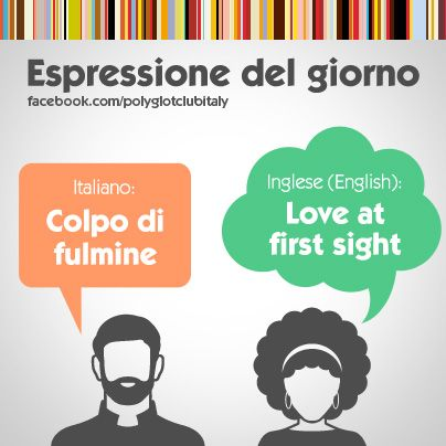 English / Italian idiom: Love at first sight. Love this because fulmine means bolt of lightening! :-D