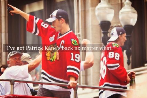 Patrick Kane and Jonathan Toews are basically brothers.