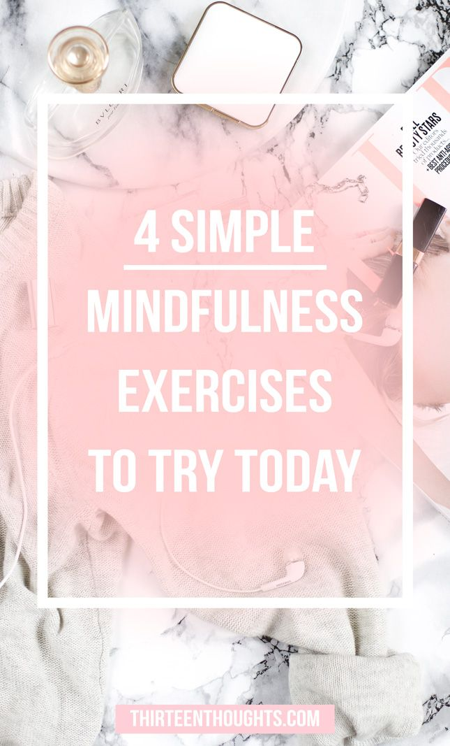 4 Easy Mindfulness Exercises to Try Today. When was the last time, you did absolutely nothing, for at least ten minutes? It's not easy to keep your mind