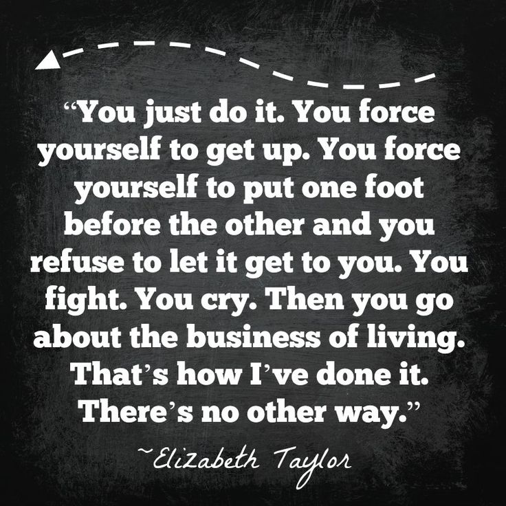 """You just do it. You force yourself to get up. You force yourself to put one foot before the other and you refuse to let it get to you. You fight. You cry…..Then you go about the business of living. That's how I've done it. There's no other way."" ~Elizabeth Taylor. Words of wisdom from the late and great Elizabeth Taylor who faced many health challenges.   #justdoit #inspirationalquote #lifequotes"