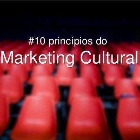 #10 princípios do Marketing Cultural
