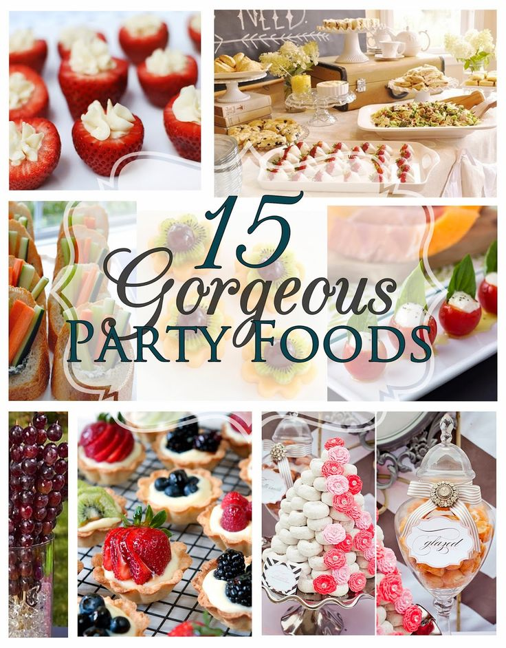 15 Gorgeous Party Foods. So much inspiration for your  next party!