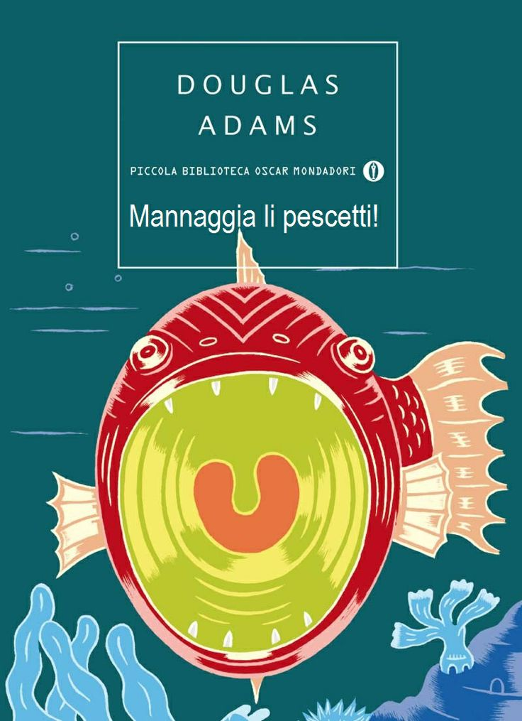 Douglas Adams - Mannaggia li pescetti!