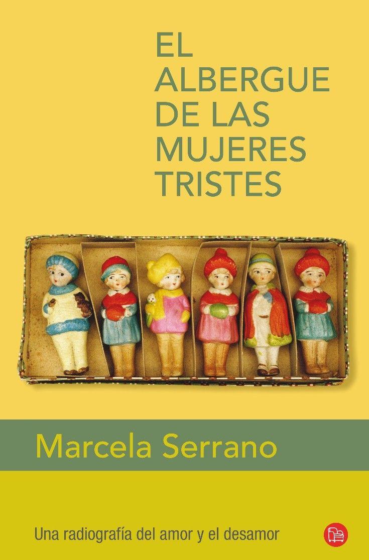 El Albergue de las Mujeres Tristes  Marcela Serrano