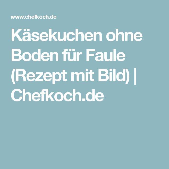 Käsekuchen ohne Boden für Faule (Rezept mit Bild)   Chefkoch.de