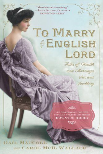 Looking for your next historical read? Check out To Marry an English Lord by Gail MacColl and Carol McD. Wallace.