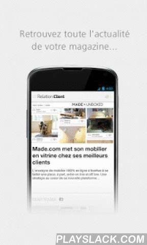 RelationClientMag  Android App - playslack.com , La nouvelle application RelationClientMag vous propose l'information professionnelle la plus complète du marché sur la relation client et les centres de contact, accessible gratuitement sur votre mobile. Elle inclut l'accès à :- L'actualité en continu sur votre secteur,- Les dossiers d'analyse et de décryptage,- Les diaporamas, les infographies, les vidéos.Cette application vous offre, en outre, un moyen simple, rapide et confortable de…