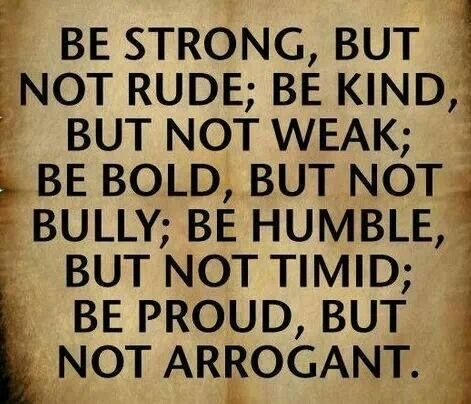 Be strong, but not rude;