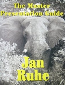 The Master Presentation Guide: Jan Ruhe: 9780970266712