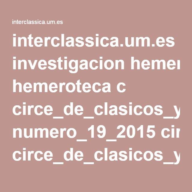interclassica.um.es investigacion hemeroteca c circe_de_clasicos_y_modernos numero_19_2015 circe_de_clasicos_y_modernos_19_2015_presentacion