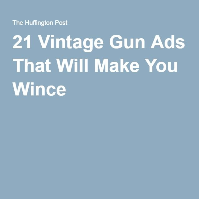 21 Vintage Gun Ads That Will Make You Wince