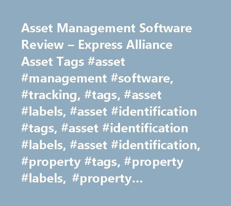 Asset Management Software Review – Express Alliance Asset Tags #asset #management #software, #tracking, #tags, #asset #labels, #asset #identification #tags, #asset #identification #labels, #asset #identification, #property #tags, #property #labels, #property #identification #labels http://fiji.remmont.com/asset-management-software-review-express-alliance-asset-tags-asset-management-software-tracking-tags-asset-labels-asset-identification-tags-asset-identification-labels-asset-ide/  # Asset…