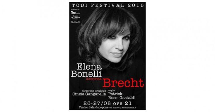 Elena Bonelli interpreta Brecht al Todi Festival il 26 e 27 Agosto 2015 | CancelloedArnoneNews