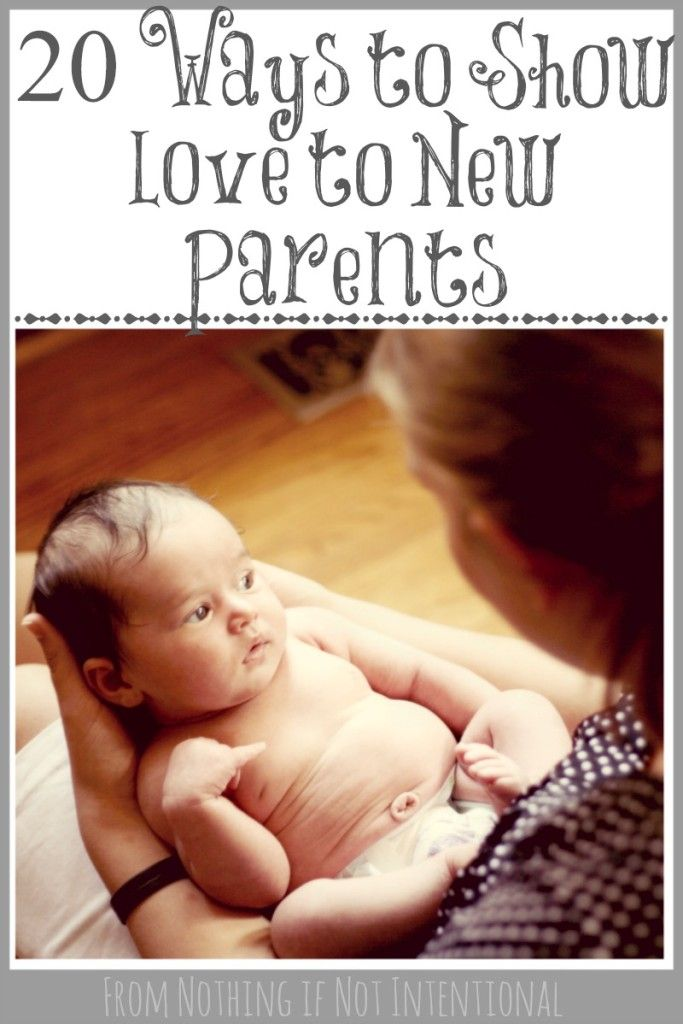 20 Ways to Support New Parents ~ Gift ideas that new parents will truly love! (Nothing if Not Intentional)