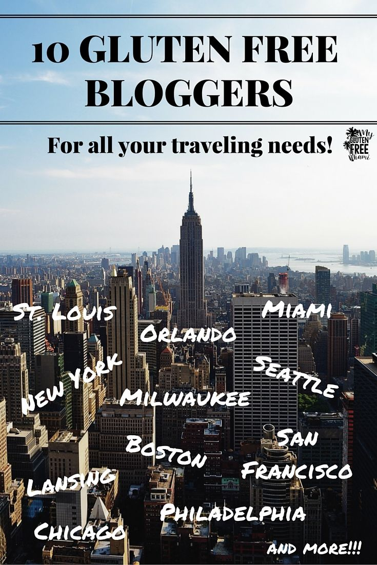 10 Gluten Free Bloggers that are in the know about their cities. If you want to know where the best places are for gluten free dining, ask them! St. Louis, Orlando, Miami, New York, Seattle, Milwaukee, Lansing, Boston, San Francisco, Philadelphia, Chicago and More!!!!