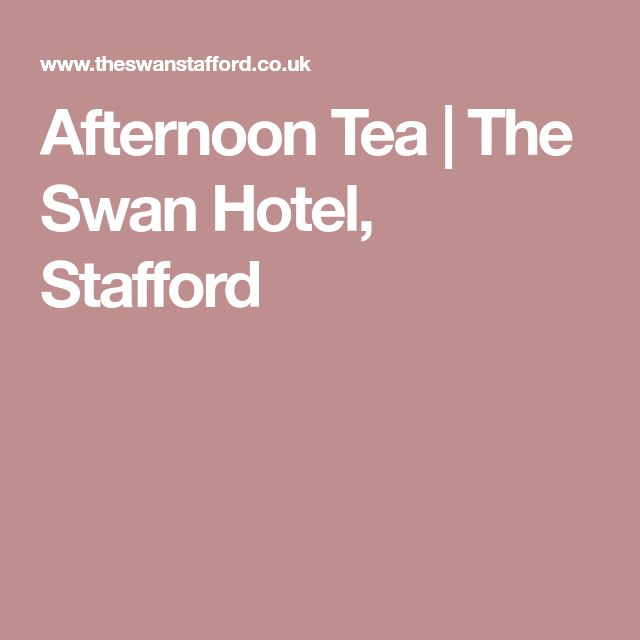 Afternoon Tea | The Swan Hotel, Stafford