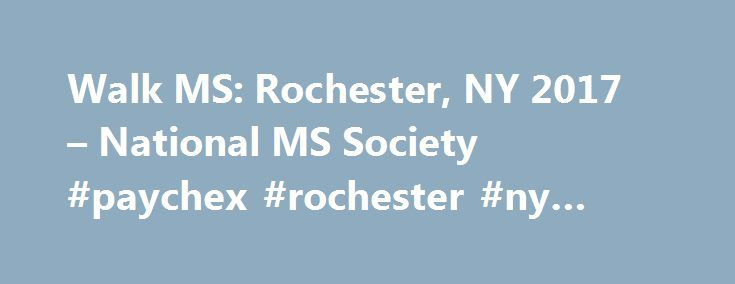 Walk MS: Rochester, NY 2017 – National MS Society #paychex #rochester #ny #address http://new-york.nef2.com/walk-ms-rochester-ny-2017-national-ms-society-paychex-rochester-ny-address/  # Walk Details Start/Finish Location: Genesee Valley Park (Roundhouse Pavilion) Time: check-in opens at 9 a.m.; walk begins at 10 a.m. Walk to create a world free of MS. THANK YOU! Thank you to every Walk MS participant, volunteer, donor and sponsor who helped to make this a successful event. Thanks to you…
