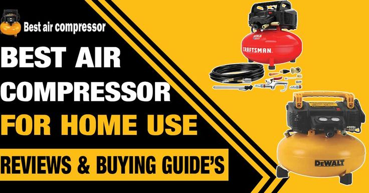 Best Air Compressors for Home Use Reviews & Buying Guide