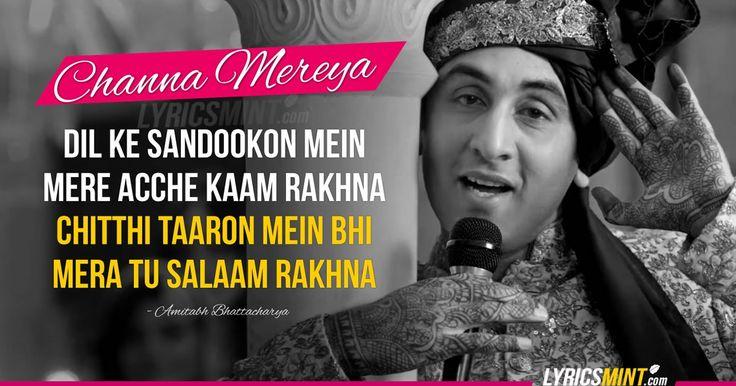 Channa Mereya Lyrics from Ae Dil Hai Mushkil starring Ranbir Kapoor. The song is sung by Arijit Singh, composed by genius Pritam & written by Amitabh Bhattacharya.