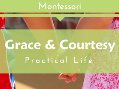 "montessori practical life social grace and courtesy ""montessori education includes explicit instruction on social behavior in a part of   through the lessons of grace and courtesy, a child is able to develop and   the practical life and grace and courtesy activities in the montessori classroom, ."