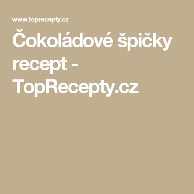 Čokoládové špičky recept - TopRecepty.cz