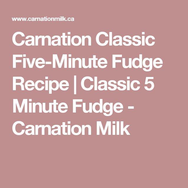 Carnation Classic Five-Minute Fudge Recipe   Classic 5 Minute Fudge - Carnation Milk