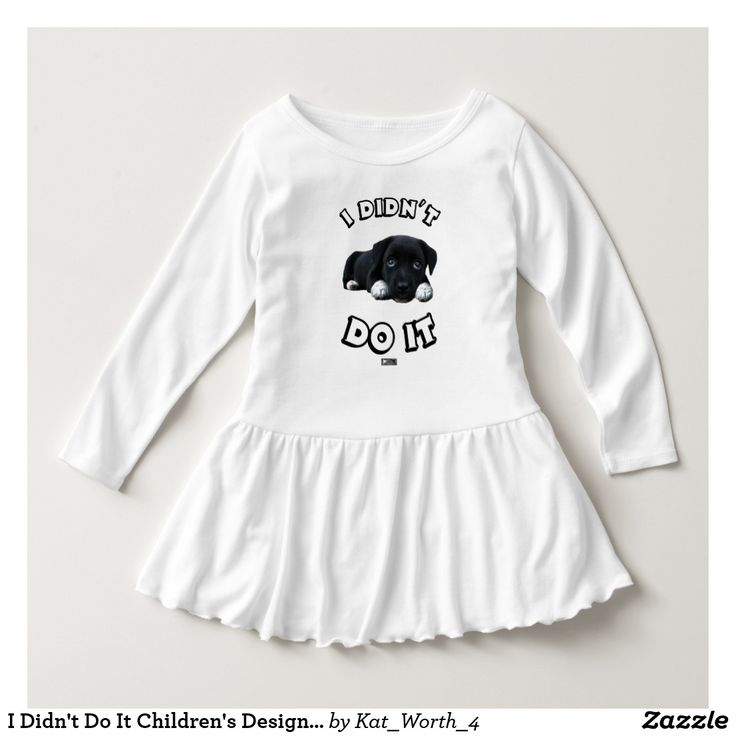 I Didn't Do It Toddler Design by Kat Worth Dress