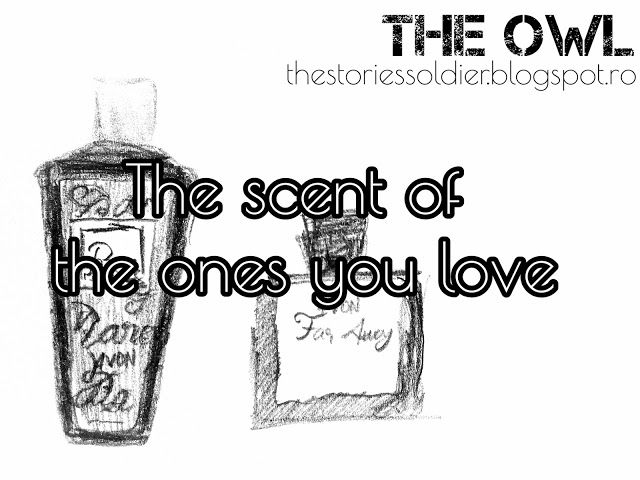 The Owl: The scent of the ones you love
