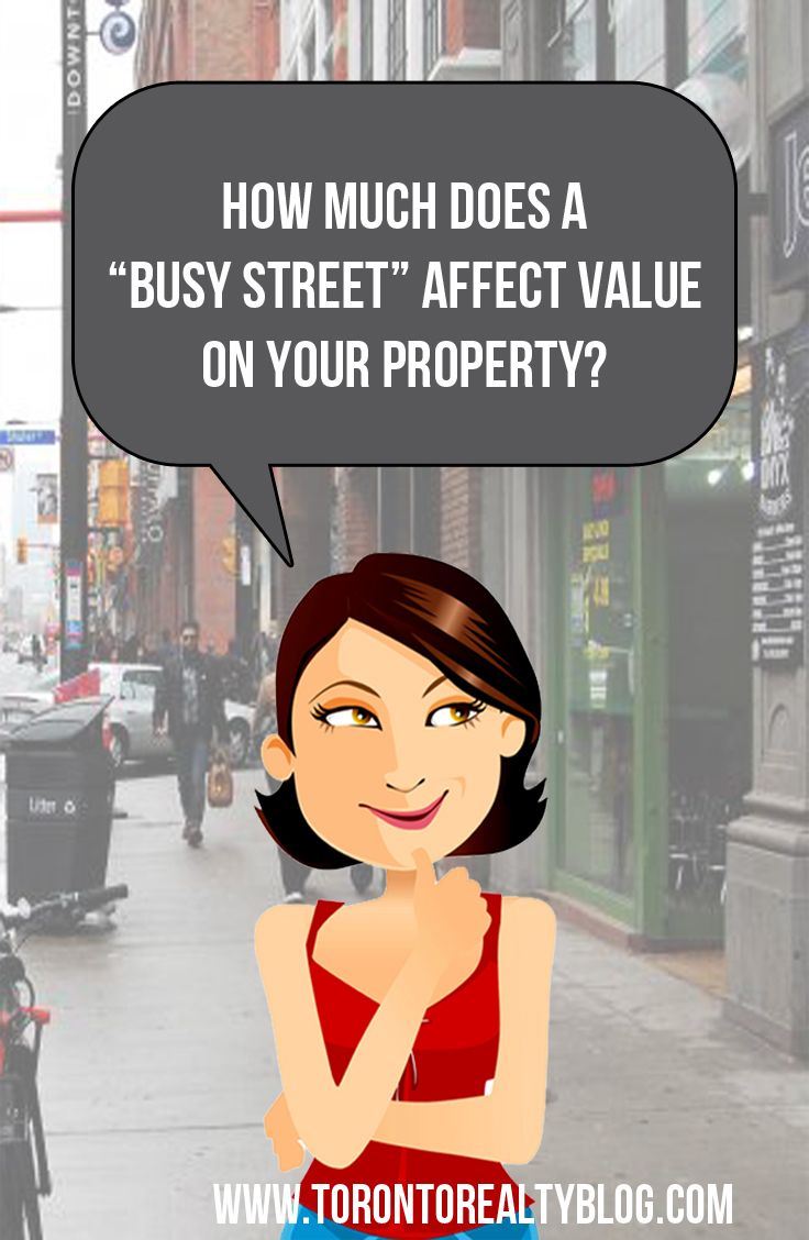 How Much does A Busy Street Affect Value On Your Property?
