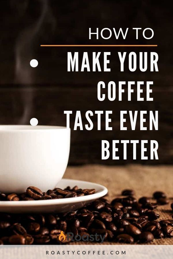 How To Make Your Coffee Taste Even Better Coffee Tasting Coffee Recipes Craving Coffee