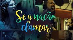 Se a Nação Clamar - Ana Nóbrega, Fernandinho, Luiz Arcanjo, Davi Sacer, Daniela Araújo | Feed Gospel