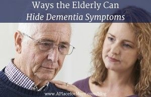 Ways the Elderly Can Hide Dementia Symptoms