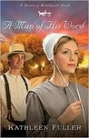 A Man of His Word by Kathleen Fuller