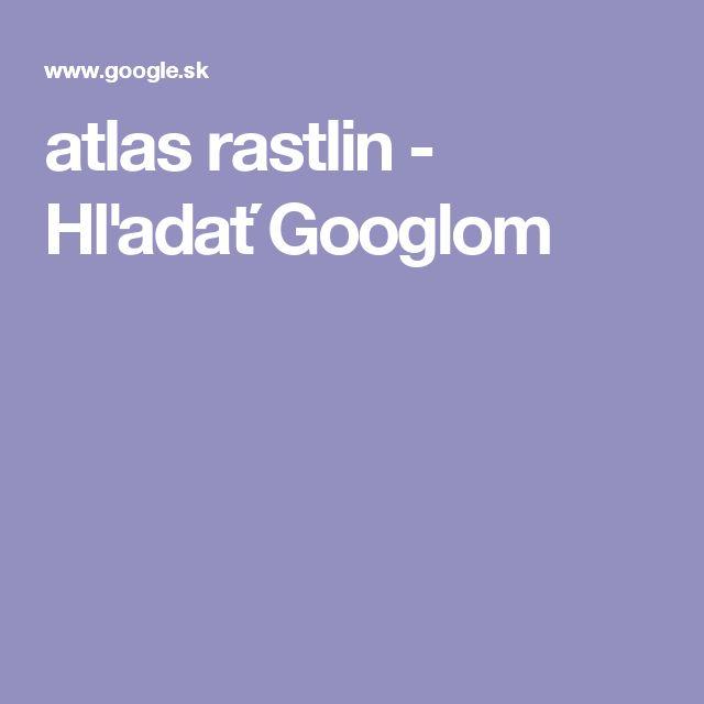 atlas rastlin - Hľadať Googlom