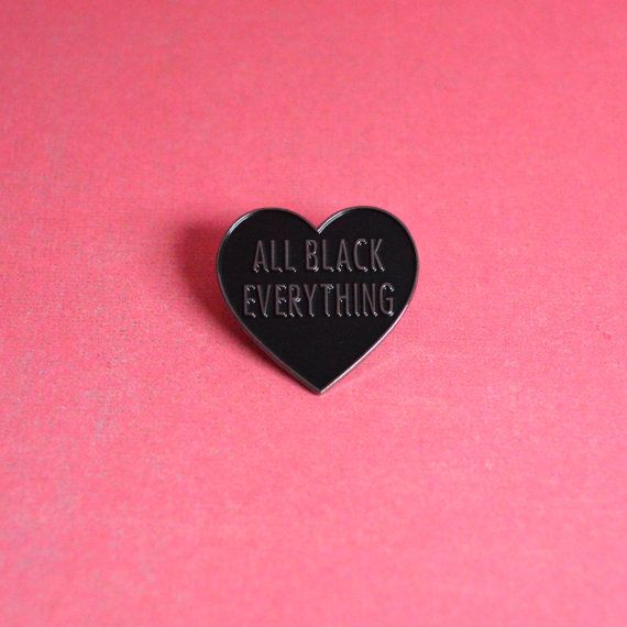 50% OFF All Black Everything Heart Enamel Pin by WhoAreYouCurlySue