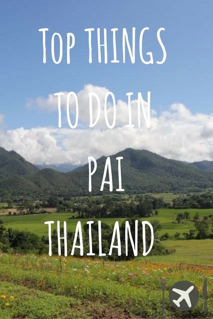 Top Things To Do In Pai, Thailand Pai Thailand | What to do in Pai | Pai travel blog | Pai travel guide | Thailand travel guide | Guide to Pai | Northern Thailand | Activities in Pai | Must Do Pai | Top Things to Do in Pai