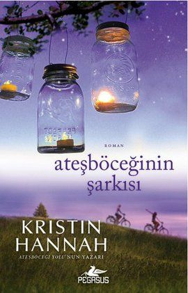 atesboceginin sarkisi - kristin hannah - pegasus  http://www.idefix.com/kitap/atesboceginin-sarkisi-kristin-hannah/tanim.asp
