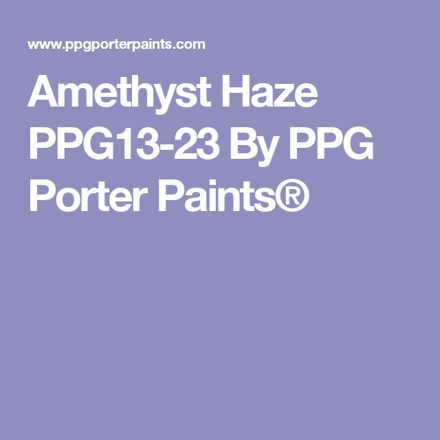 Amethyst Haze PPG13-23 By PPG Porter Paints®