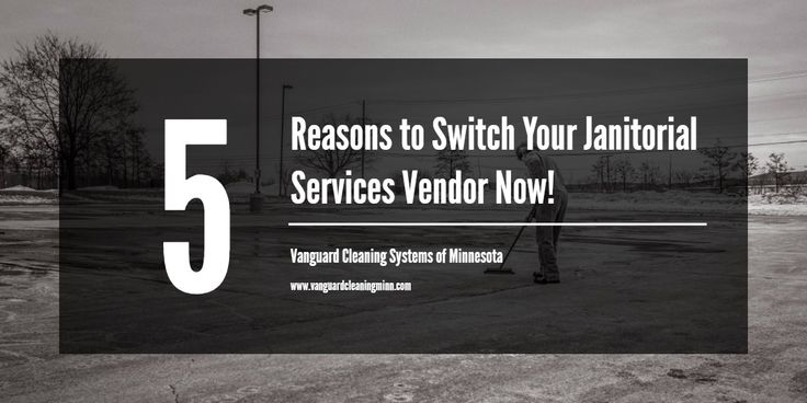 Five Reasons to Switch Your #JanitorialServices Vendor Now via @vanguardmn