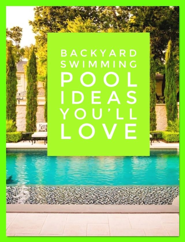 Top Swimming Pool Ideas for Your Backyard Landscape* Pool