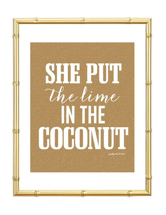 She Put the Lime in the Coconut Print by prettychicsf
