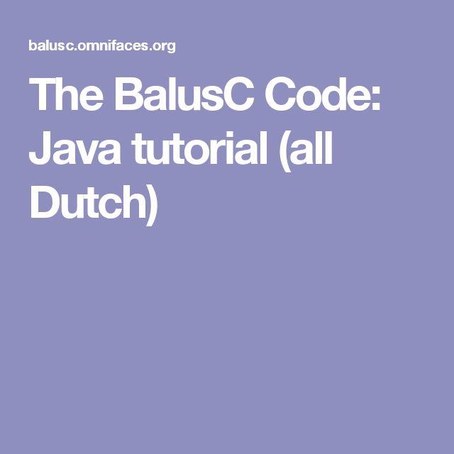 the balusc code java tutorial all dutch