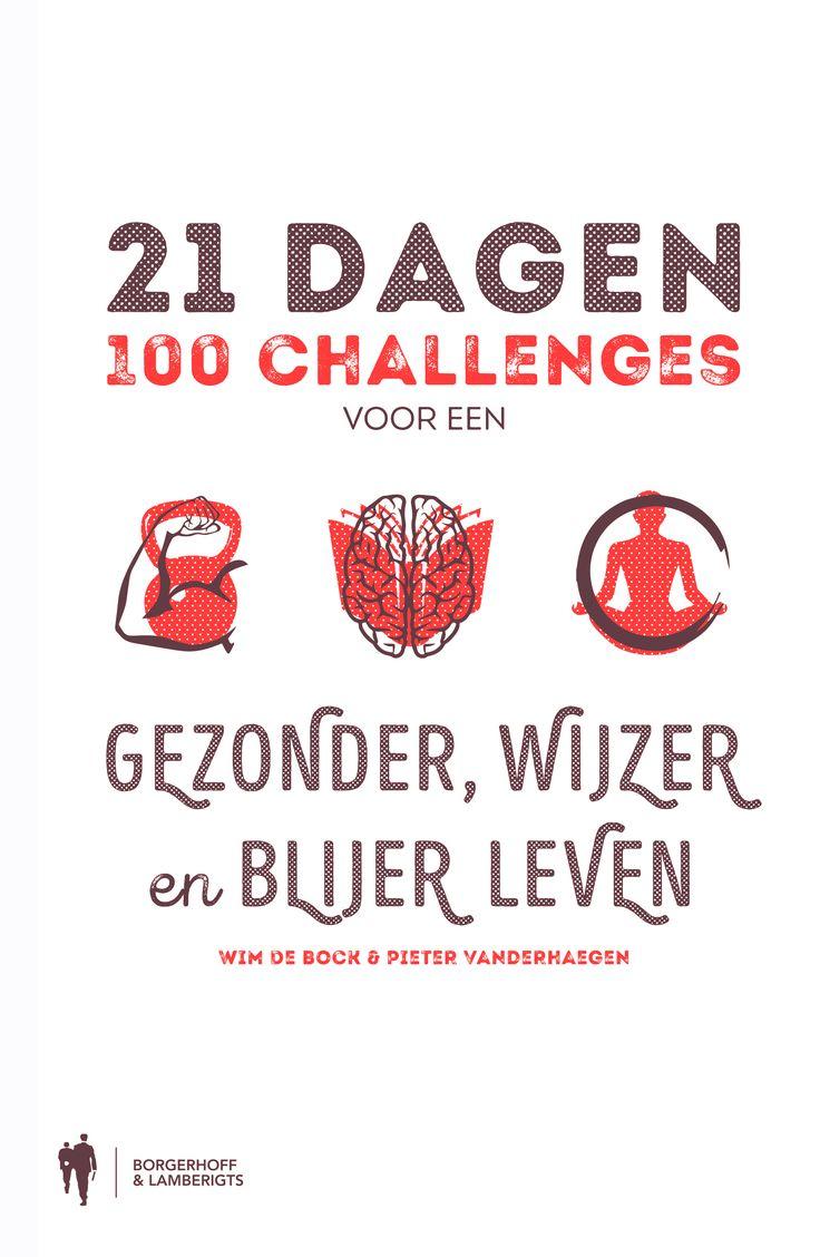 Ga jij de uitdaging aan? >> 21 dagen - Borgerhoff & Lamberigts - €19,90 - 160 pag. - ISBN 9789089316981