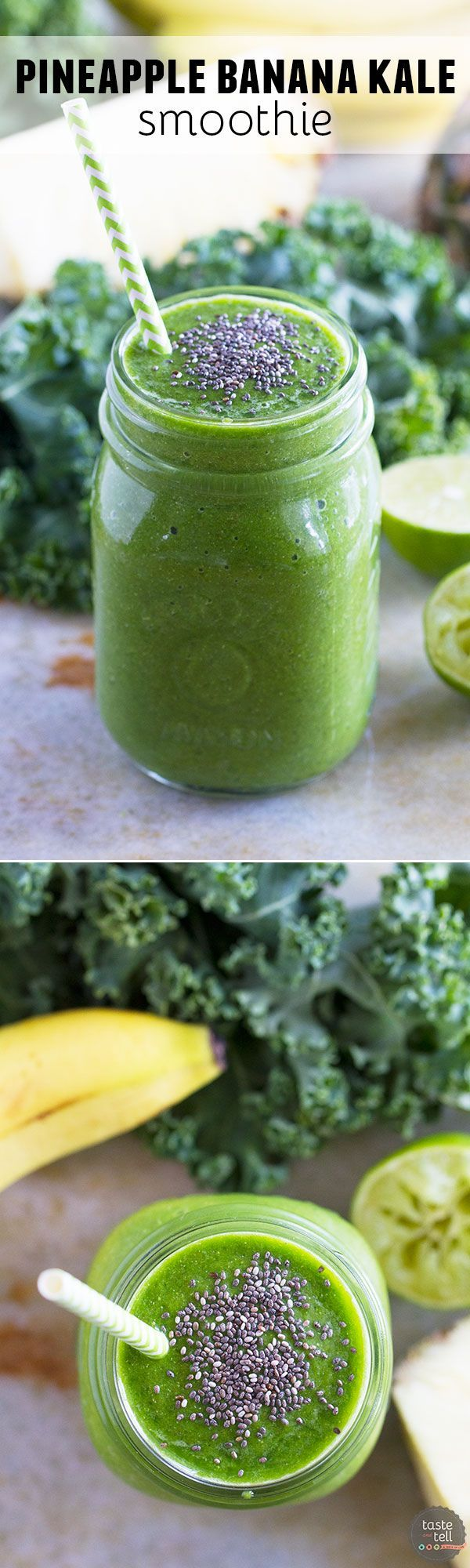 1 Banana. 2 cups Kale. 1/2 Lime, Juice of. 2 cups Pineapple. 2 tbsp Chia seeds. 2 cups Water.
